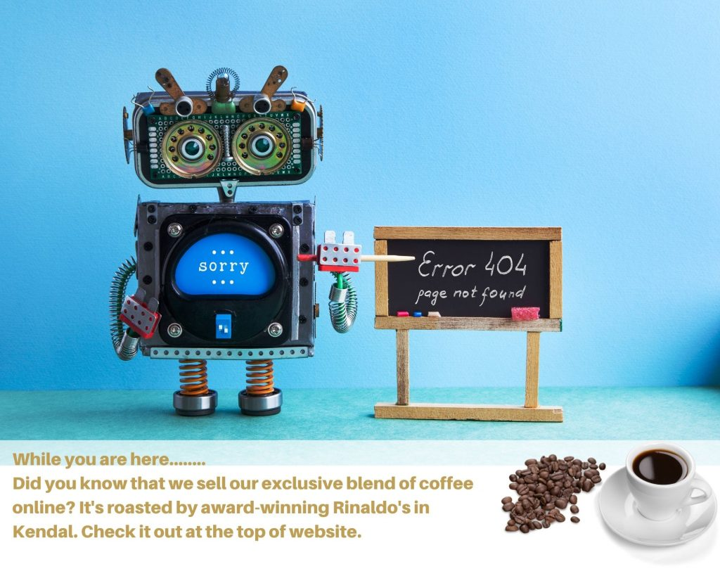404 error page calderwood house by the way did you know we sell exclusive blend of coffee